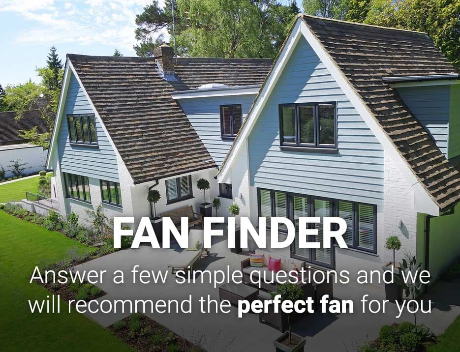 Whole House Fan Finder - answer some questions about your and we will suggest a fan for you