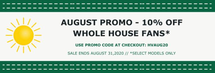 Whole House Fan Sale Banner One Promo Code Coupon Code HVAUG20 Summer Sale